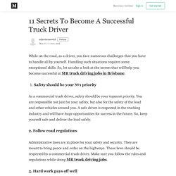11 Secrets To Become A Successful Truck Driver - adambrown455 - Medium