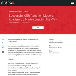 Successful OER Adoption Models: Academic Libraries Leading the Way - SPARC
