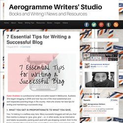 Aerogramme Writers' Studio7 Essential Tips for Writing a Successful Blog