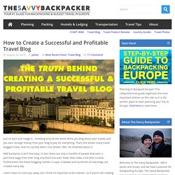 How to Create a Successful and Profitable Travel BlogGuide to Budget Backpacking in Europe