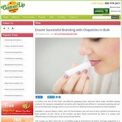 Ensure Successful Branding with Chapsticks in Bulk