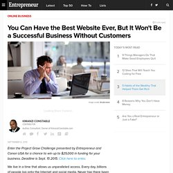 You Can Have the Best Website Ever, But It Won't Be a Successful Business Without Customers