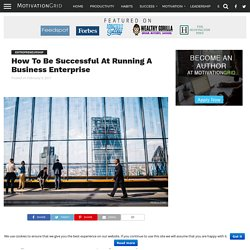 How To Be Successful At Running A Business Enterprise