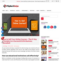 How to Sell Your Online Courses - A Successful Info-Business Revealed!