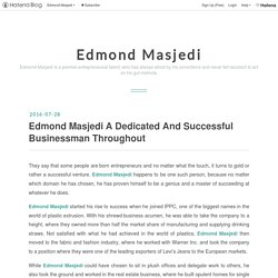 Edmond Masjedi A Dedicated And Successful Businessman Throughout