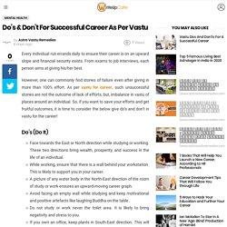 Do's & Don't For Successful Career As Per Vastu
