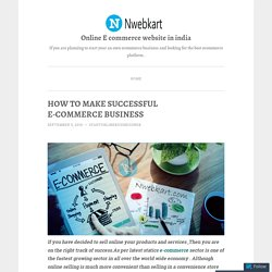 HOW TO MAKE SUCCESSFUL E-COMMERCE BUSINESS