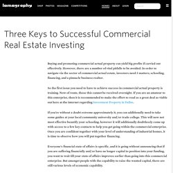 Three Keys to Successful Commercial Real Estate Investing
