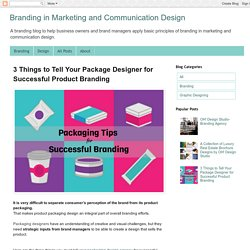 3 Things to Tell Your Package Designer for Successful Product Branding - Branding & Communication Design