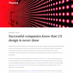 Successful companies know that UX design is never done