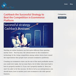Cashback the Successful Strategy to Beat the Competition in Ecommerce Platform
