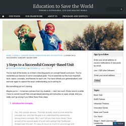 3 Steps to a Successful Concept-Based Unit – Education to Save the World