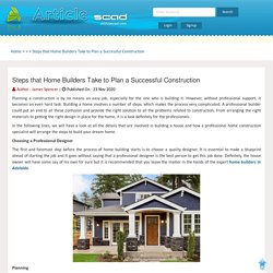 Steps that Home Builders Take to Plan a Successful Construction