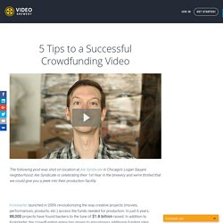 5 Tips to a Successful Crowdfunding Video