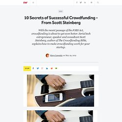 10 Secrets of Successful Crowdfunding - From Scott Steinberg