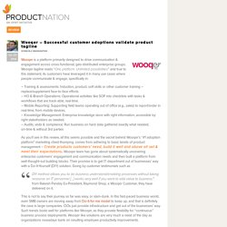 Wooqer – Successful customer adoptions validate product tagline
