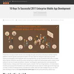 10 Keys To Successful 2017 Enterprise Mobile App Development