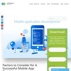 Factors to Consider for A Successful Mobile App Development.