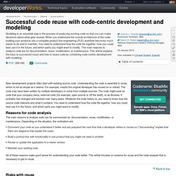 Successful code reuse with code-centric development and modeling