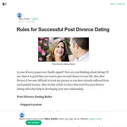 Rules for Successful Post Divorce Dating – Mary Smith – Medium
