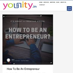 Tips on How to be an successful Entrepreneur - Younity.in