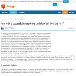 How to be a successful entrepreneur and stand out from the rest?