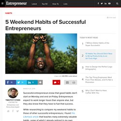 5 Weekend Habits of Successful Entrepreneurs