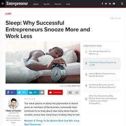 Sleep: Why Successful Entrepreneurs Snooze More and Work Less