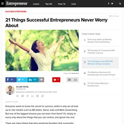 21 Things Successful Entrepreneurs Never Worry About