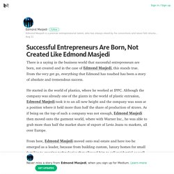 Successful Entrepreneurs Are Born, Not Created Like Edmond Masjedi