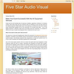 Five Star Audio Visual: Make Your Event Successful With the AV Equipment Services