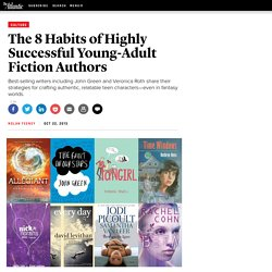 The 8 Habits of Highly Successful Young-Adult Fiction Authors - Nolan Feeney