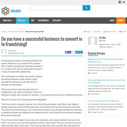 Do you have a successful business to convert in to Franchising!!