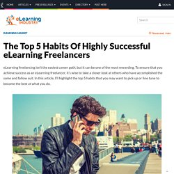 The Top 5 Habits Of Highly Successful eLearning Freelancers