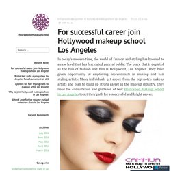 For successful career join Hollywood makeup school Los Angeles – hollywoodmakeupschool