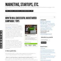 How to do a successful Kickstarter campaign: 7 tips