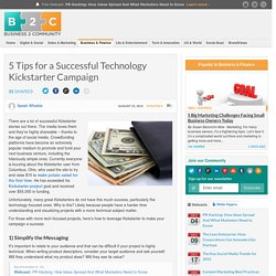 5 Tips for a Successful Technology Kickstarter Campaign