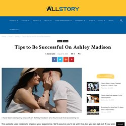 Tips to Be Successful On Ashley Madison