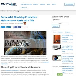Successful Plumbing Predictive Maintenance Starts with This