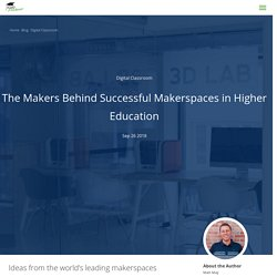 The Makers Behind Successful Makerspaces in Higher Education