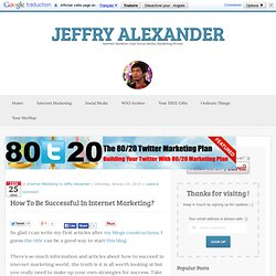 How To Be Successful In Internet Marketing?