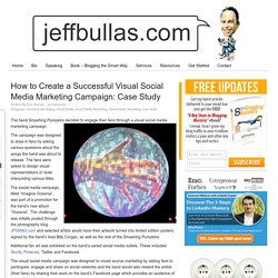 How to Create a Successful Visual Social Media Marketing Campaign: Case Study