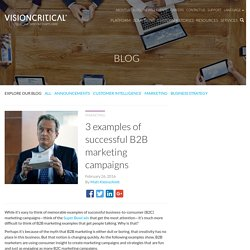 3 examples of successful B2B marketing campaigns
