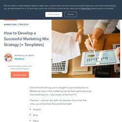 How to Develop a Successful Marketing Mix Strategy [+ Templates]