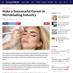 Make a Successful Career in Microblading Industry