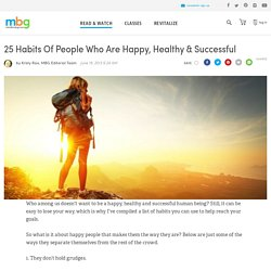 25 Habits Of People Who Are Happy, Healthy & Successful