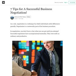 7 Tips for A Successful Business Negotiation!