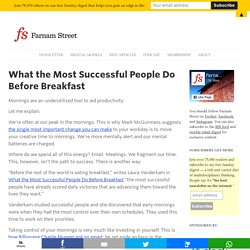 Advice: What the Most Successful People Do Before Breakfast
