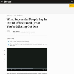 What Successful People Say In Out Of Office Email (That You're Missing Out On)