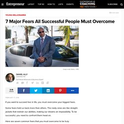 7 Major Fears All Successful People Must Overcome